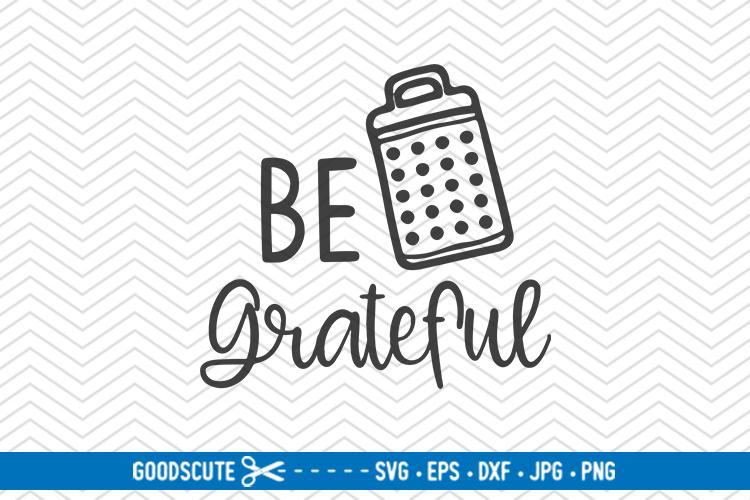 Be Grateful - SVG DXF JPG PNG EPS example image 1