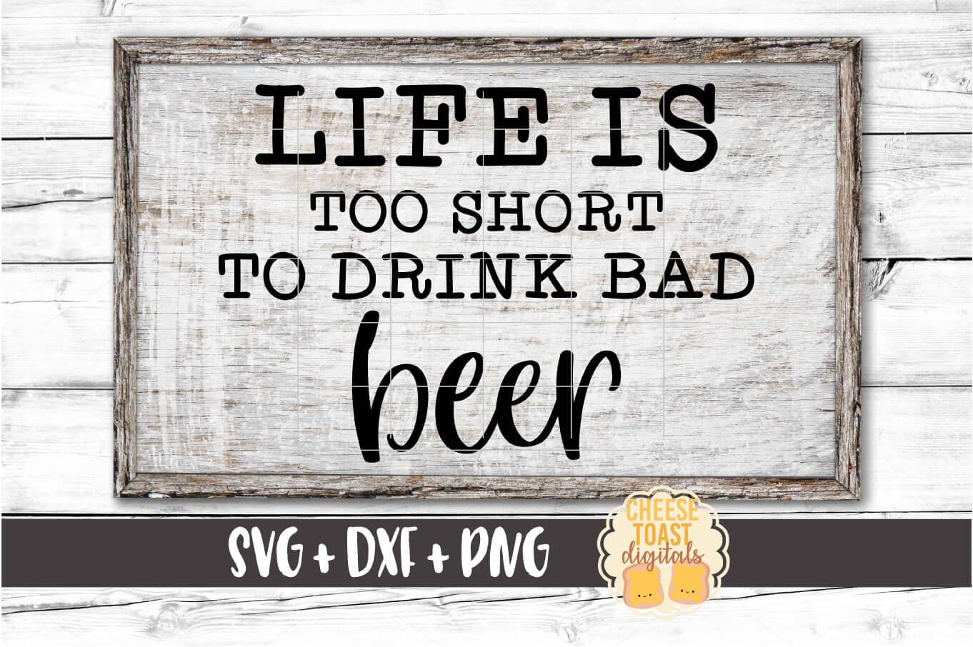 Life Is Too Short To Drink Bad Beer - Beer SVG PNG DXF Files example image 1