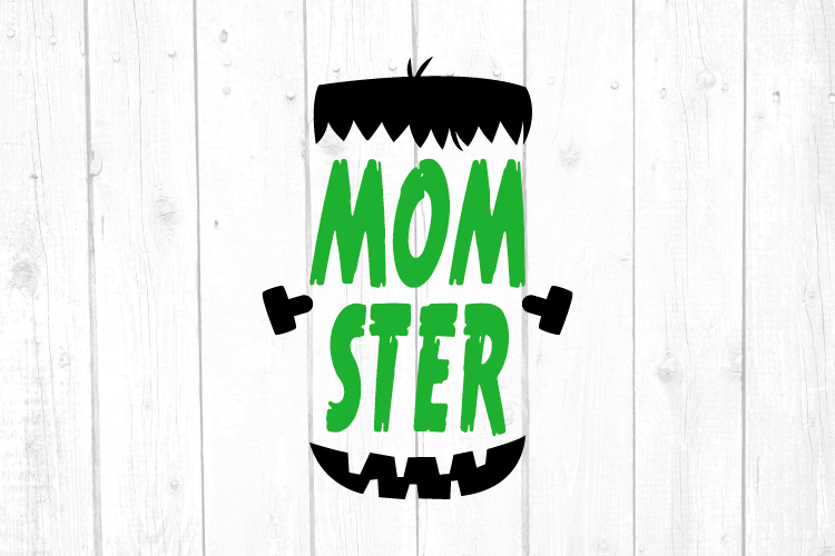 Momster Svg, Mom Tshirt, Frankenstein Svg, Mom Life example image 1