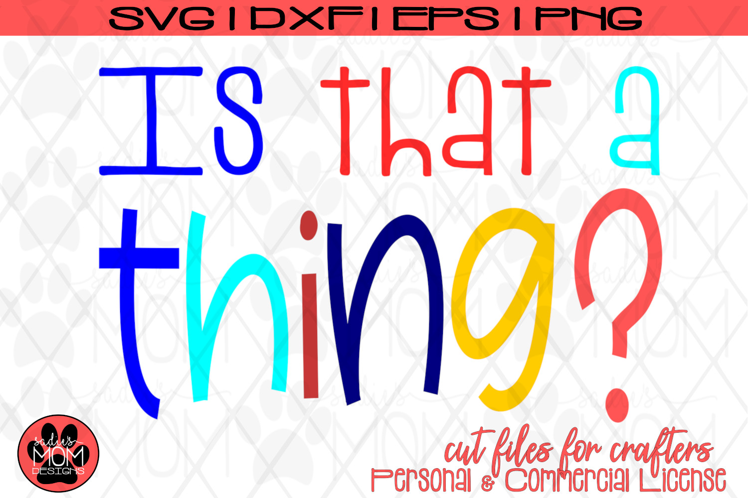 Is that a thing? | Whimsical Urban Slang | SVG Cut File example image 3