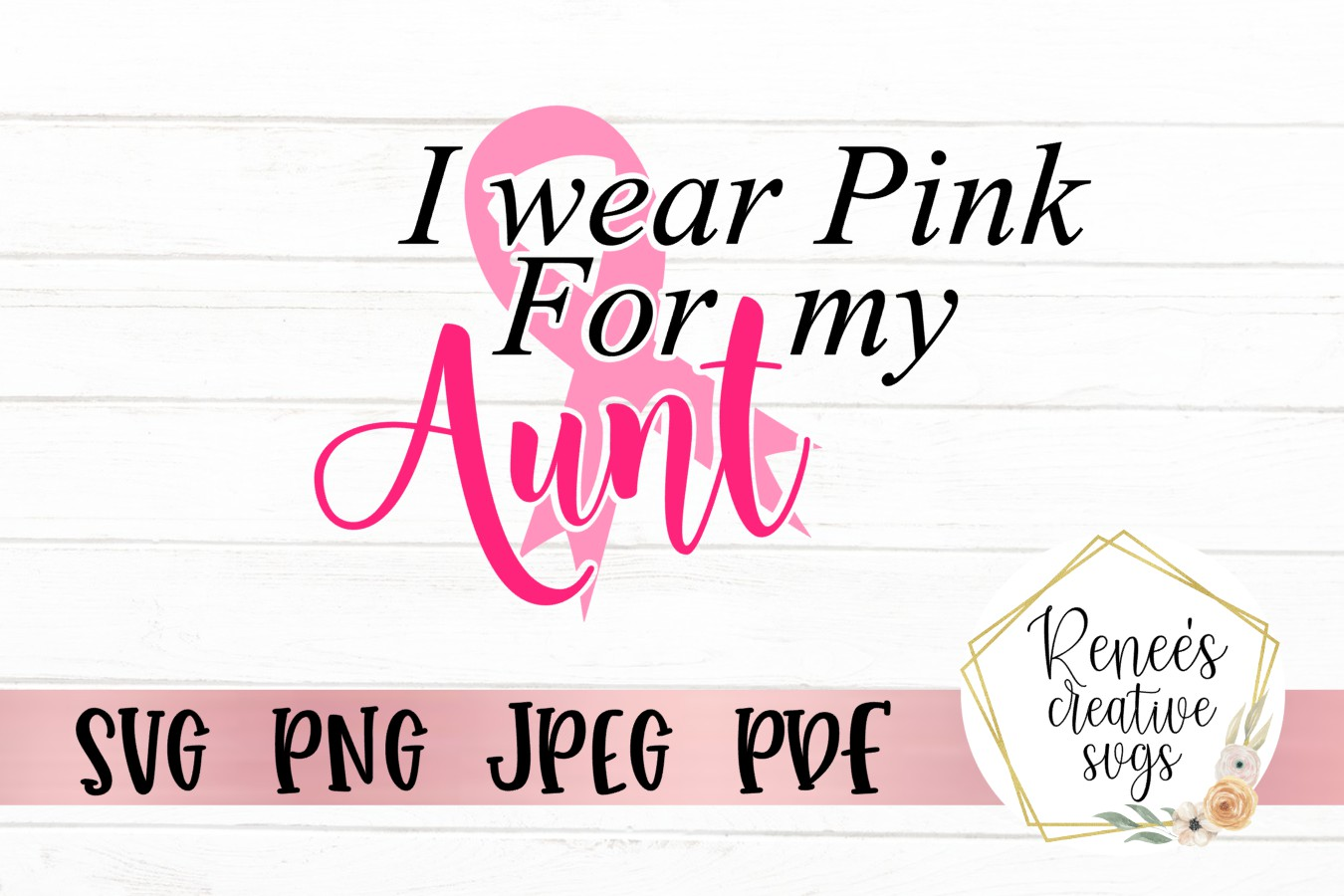 I wear pink for my aunt Breast cancer awareness SVG example image 2