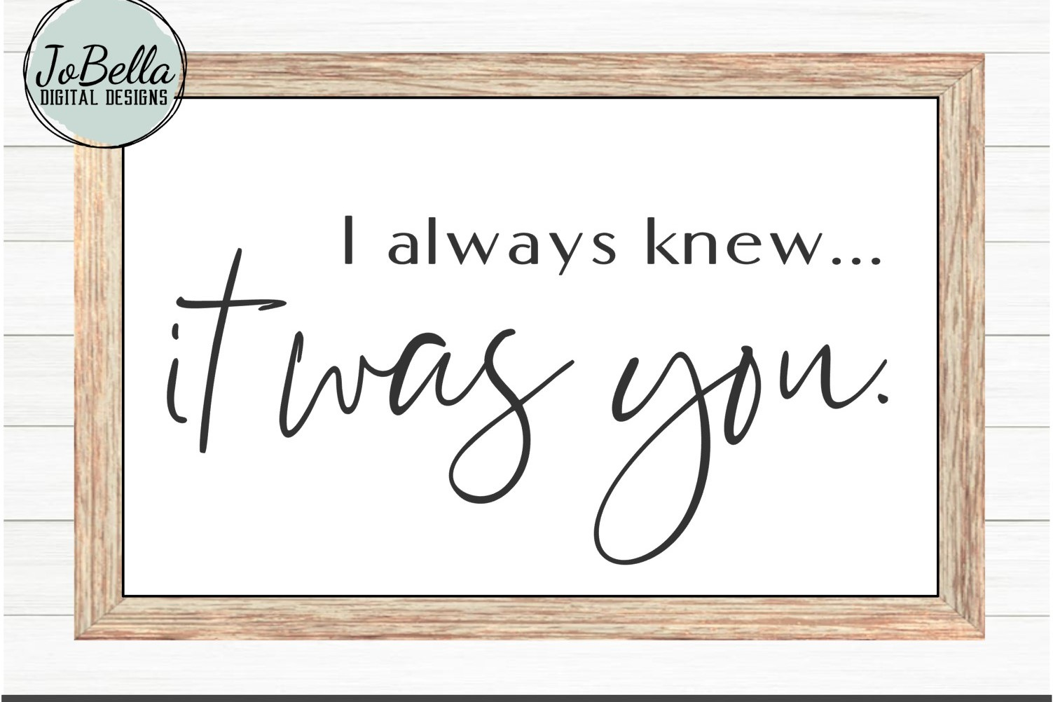 I Always Knew It Was You SVG, Sublimation PNG & Printable example image 1