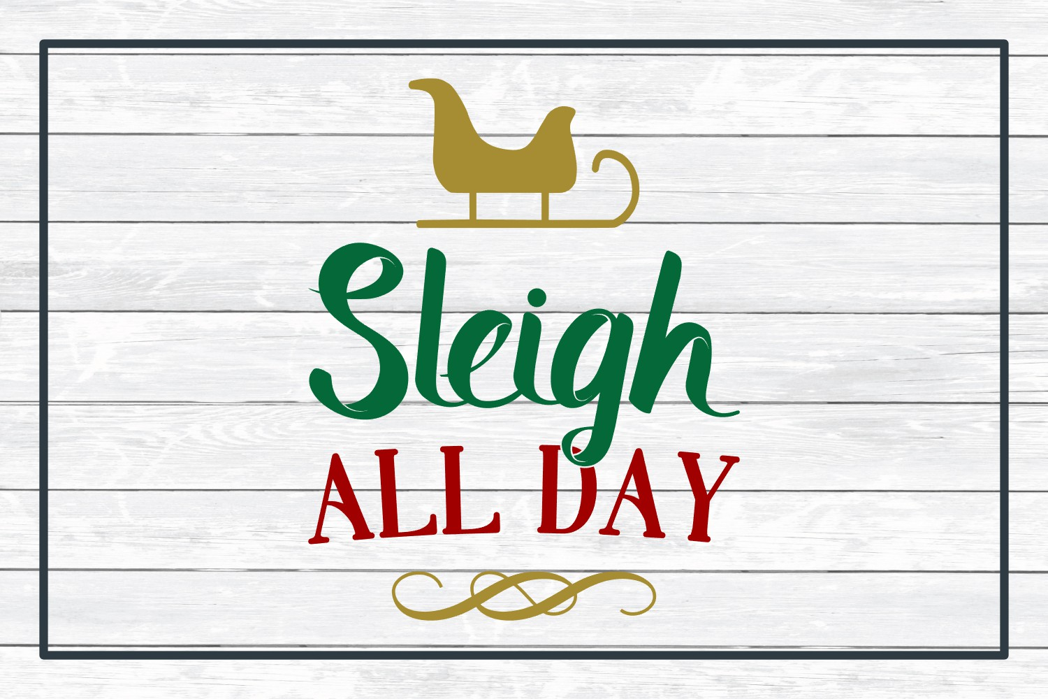 Sleigh All Day, Christmas Holiday SVG Cut File for Crafters example image 3