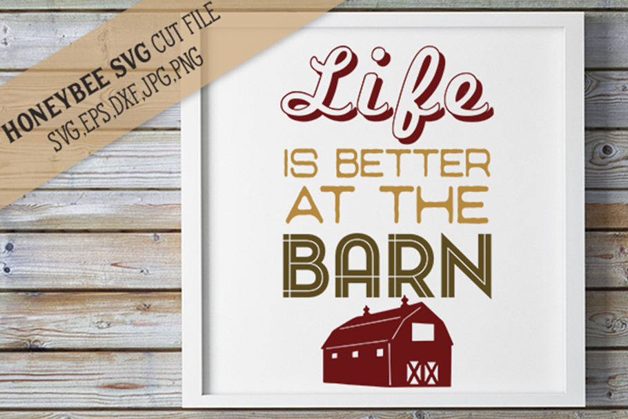Life is Better at the Barn svg example image 1