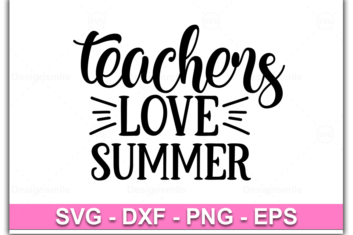 Teachers Love Summer svg, teacher svg, teacher appreciation example image 1