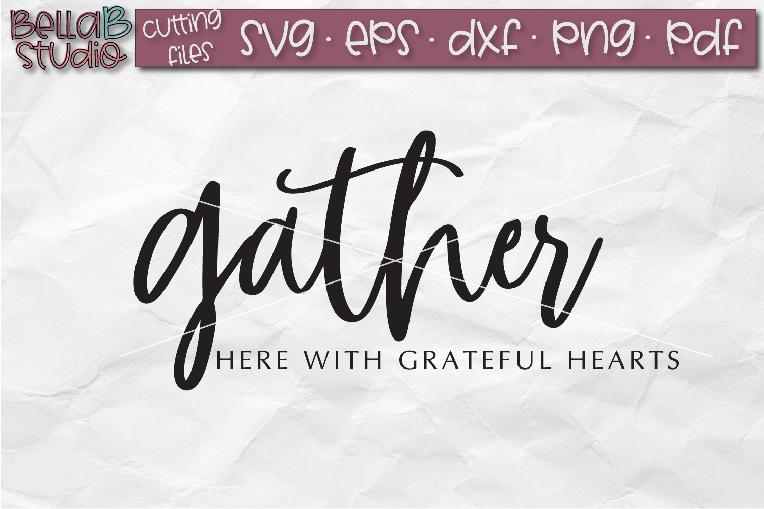 Gather Here With Grateful Hearts SVG File, Gather SVG File example image 2