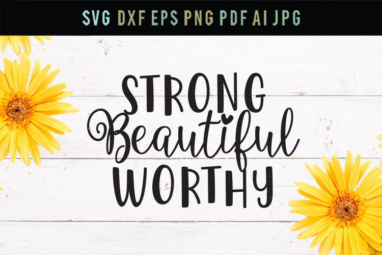 Strong, beautiful, love mom svg, mom quote svg file,dxf file example image 1