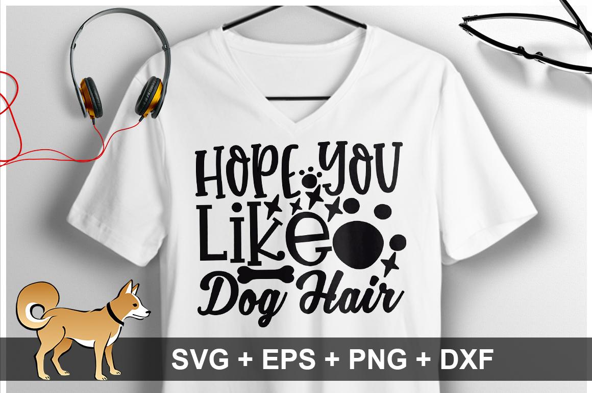 Hope You Like Dog Hair SVG Design example image 1
