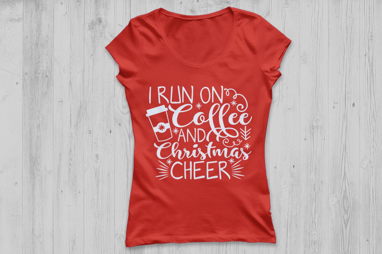 I Run On Coffee And Christmas Cheer Svg, Christmas Svg. example image 2