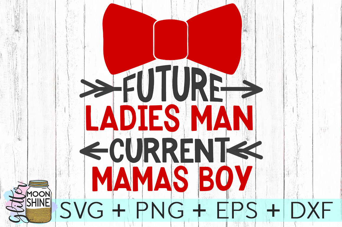 Future Ladies Man Current Mama's Boy SVG DXF PNG EPS Cutting Files example image 1