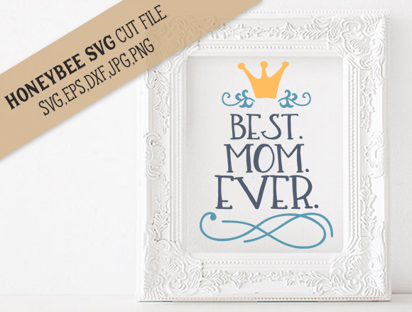 Best Mom Ever cut file example image 1