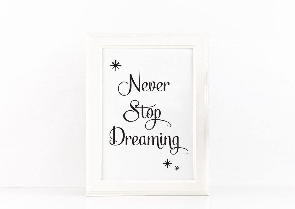 Never Stop Dreaming Poster Inspirational Quote to Print in Black + SVG files example image 1