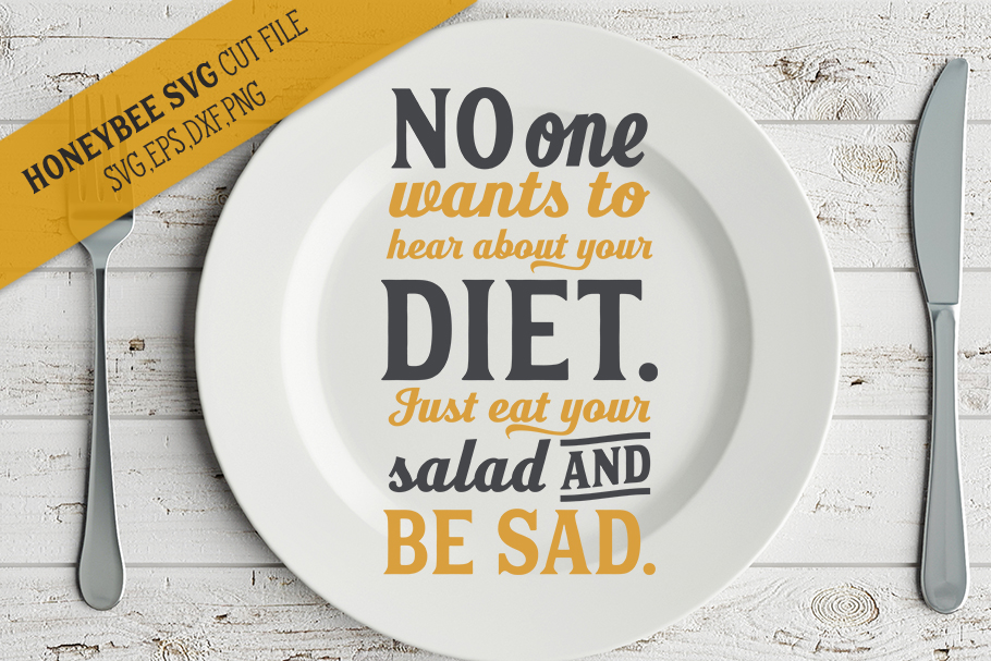 No One Wants To Hear About Your Diet svg example image 1