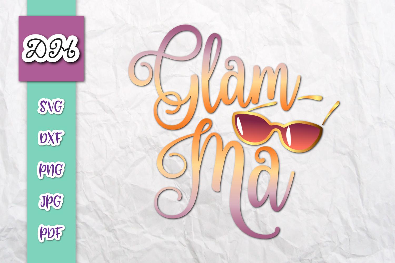 Glam Ma Glamorous Grandma Sign Print & Cut PNG SVG Glamma example image 1