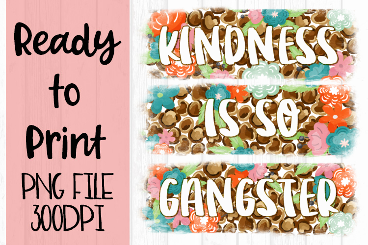 Kindness Is So Gangster Ready to Print example image 1
