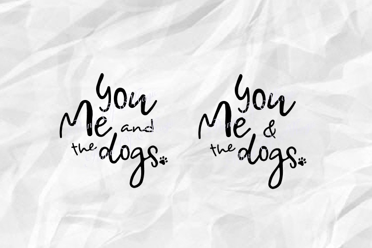 You Me And The Dogs Svg, Dog Lover Svg, Dog Svg, Dog Mom Svg example image 2