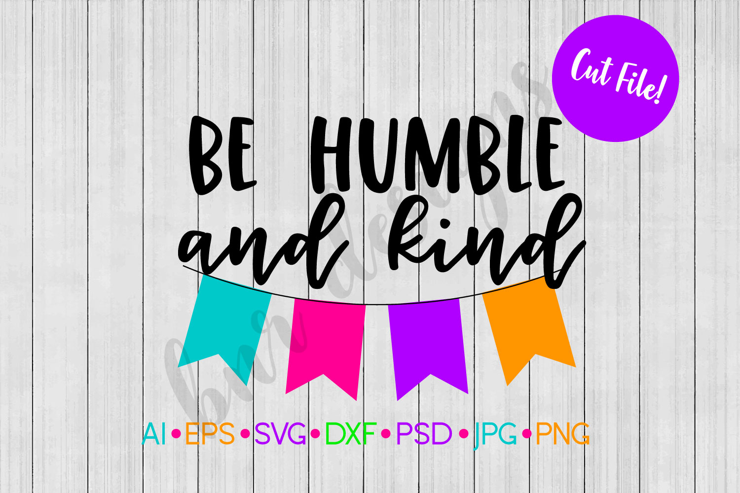 Be Humble and Kind SVG, SVG File, DXF File example image 1