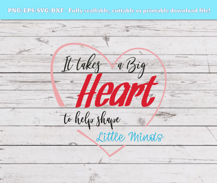 picture relating to It Takes a Big Heart to Shape Little Minds Printable named SVG PNG DXF EPS It normally takes substantial a center towards aid condition small minds svg, very last working day of college or university, svg report for cricut, chopping record, instructor present, commencement