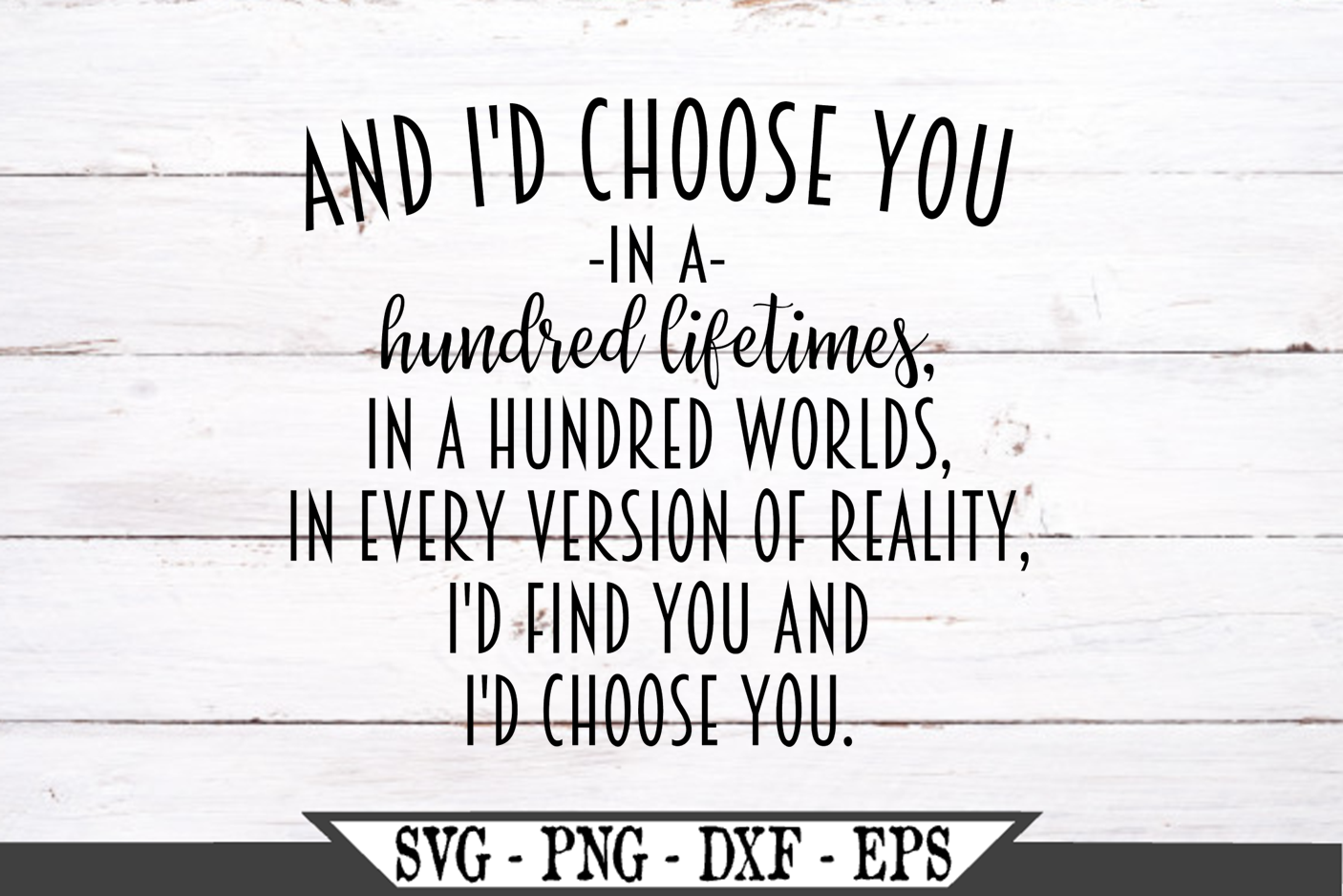 And I'd Choose You In A Hundred Lifetimes SVG example image 2