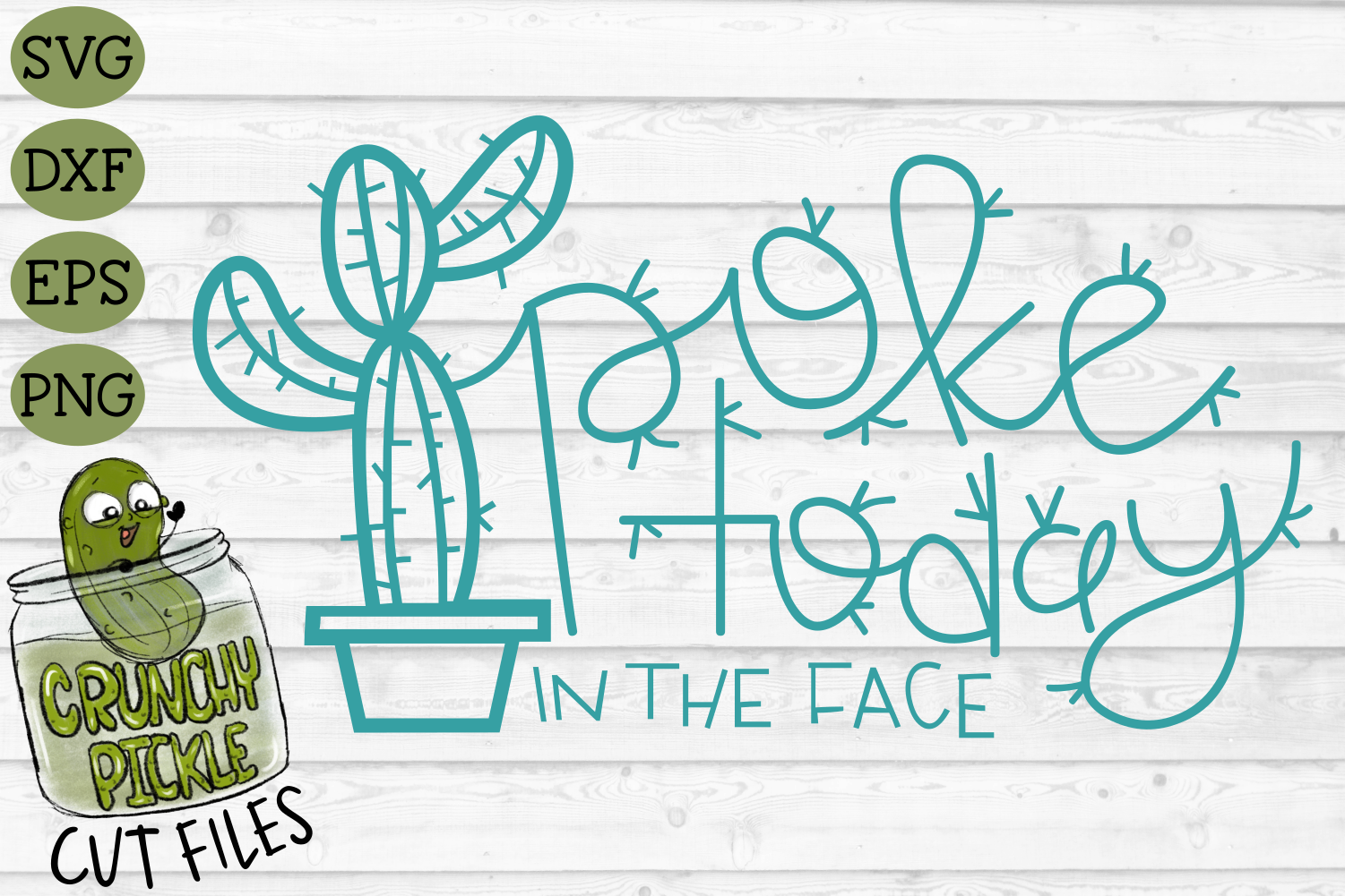 Poke Today In The Face Cactus - A Positive Cactus Pun example image 2
