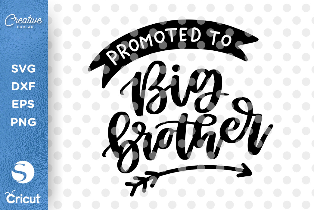 Download Promoted To Big BrotherSVG DXF, BrotherSVG, Big Brother SVG