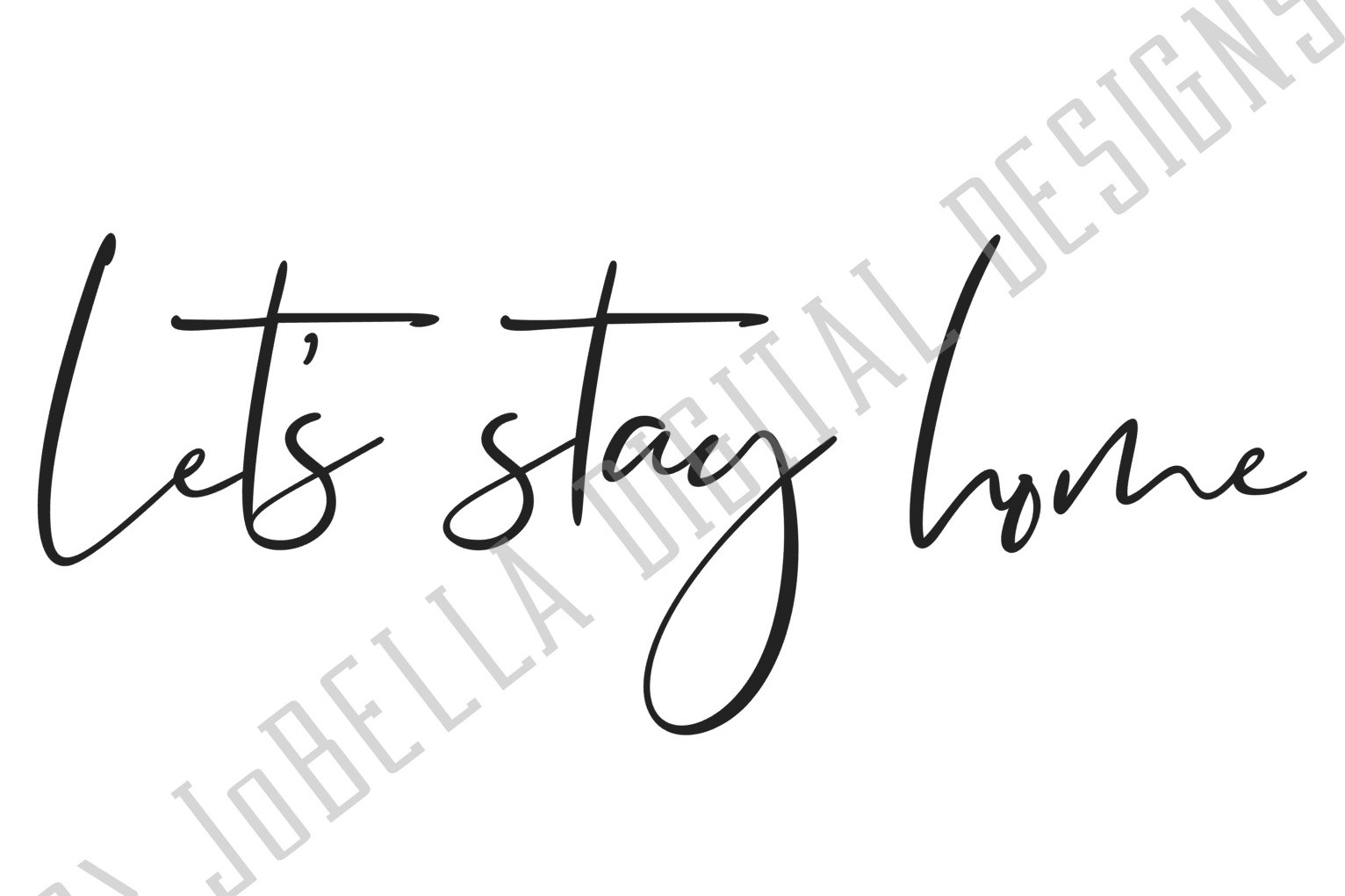 Let's Stay Home SVG, Sublimation PNG & Printable example image 2