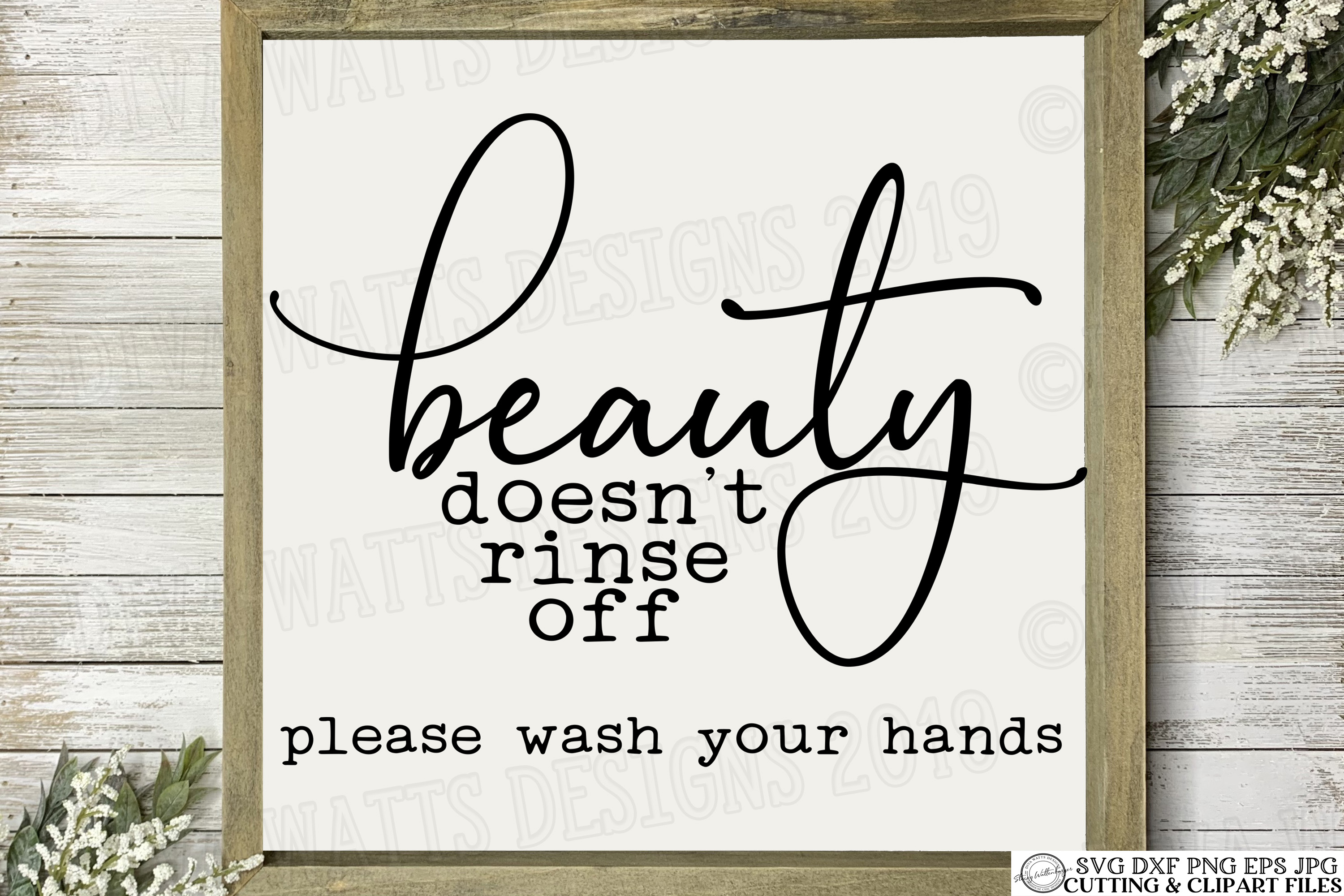 Beauty Doesn't Rinse Off Please Wash Your Hands - Bathroom example image 3