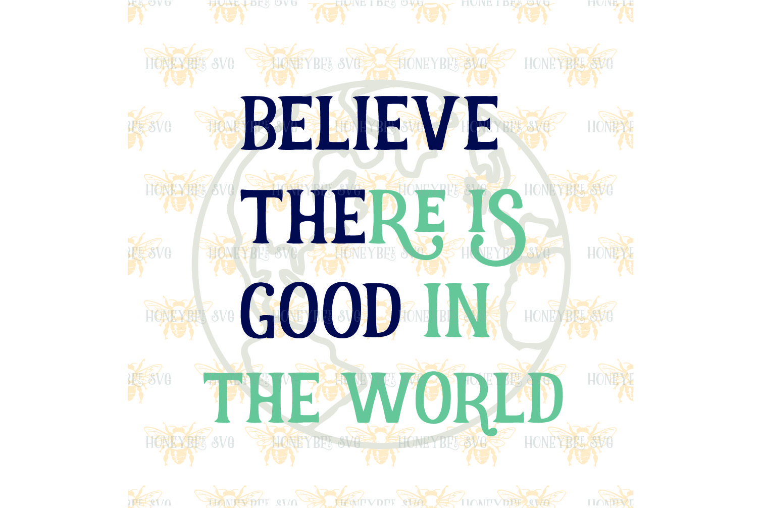 Believe The Good svg example image 2
