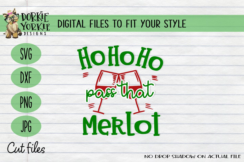 Ho Ho Ho Pass That Merlot Christmas, WIne Xmas - SVG example image 1