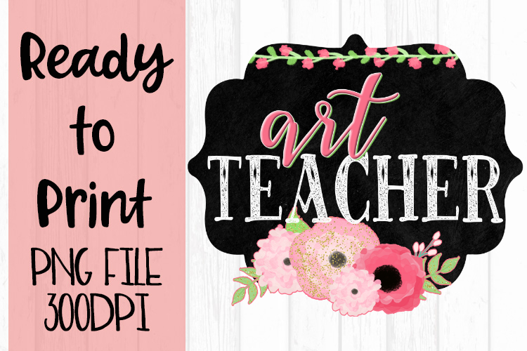 Art Teacher Chalkboard and Flowers Ready to Print example image 1