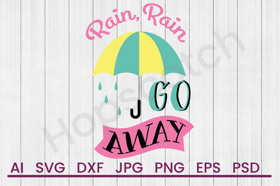 Umbrella SVG, Rain Go Away SVG, DXF File, Cuttatable File example image 1