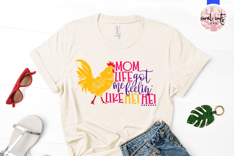 Mom life got me feelin like hei hei - Mother SVG EPS DXF PNG example image 2