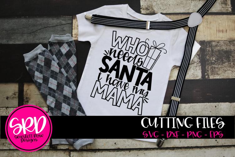 Who Needs Santa I Have my Mama SVG - Black example image 1