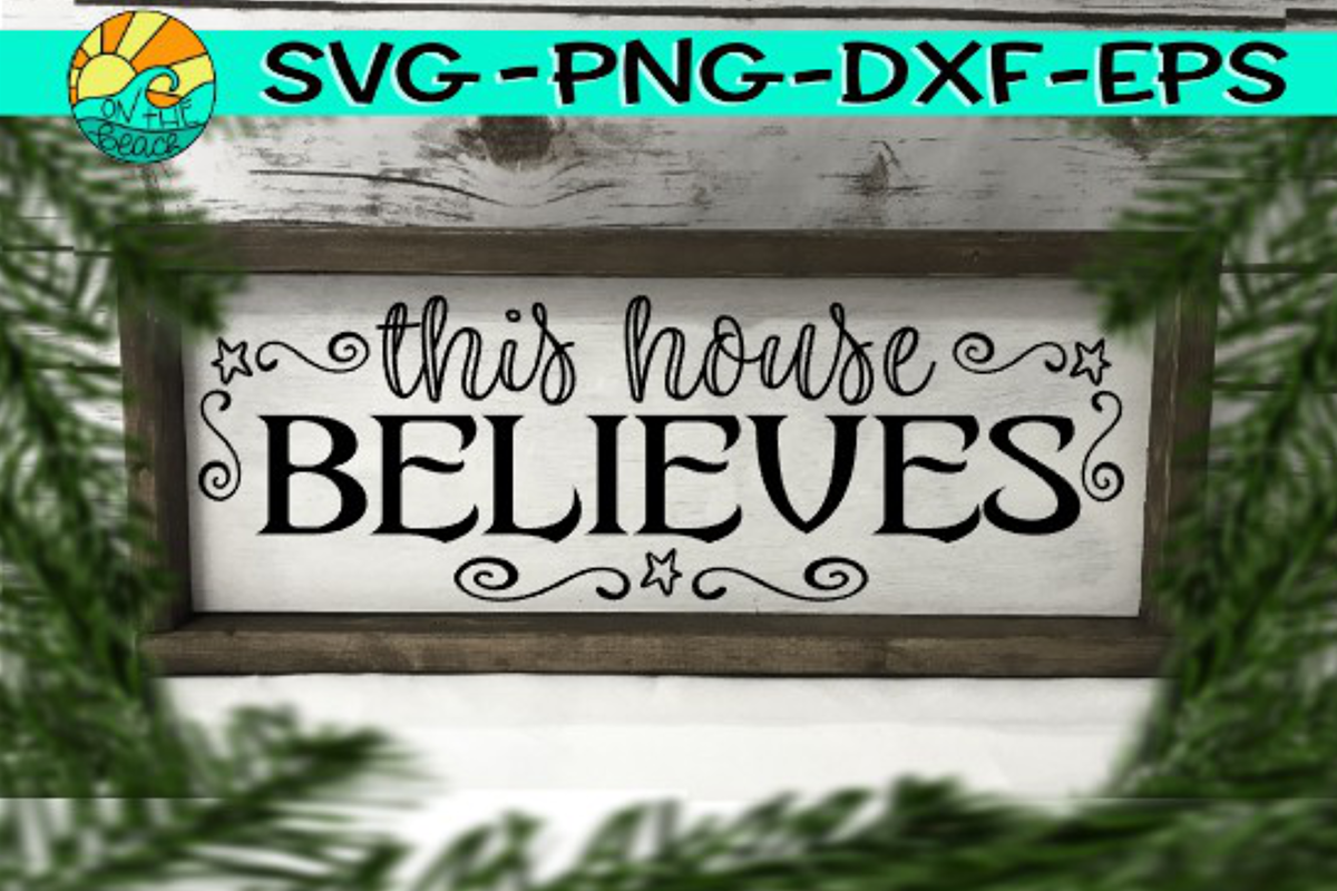 This House Believes - SVG PNG EPS DXF example image 1