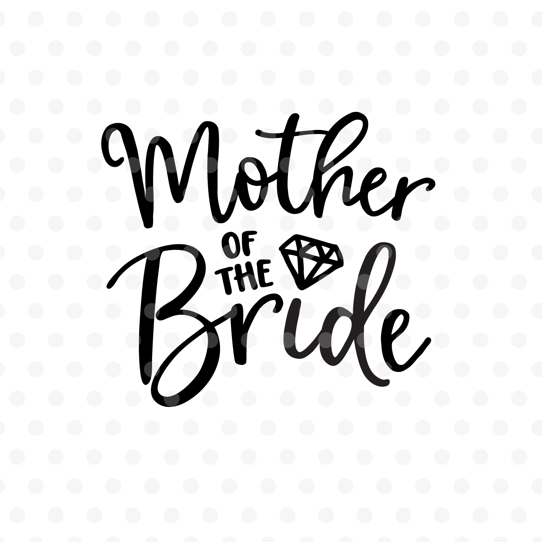 Mother of the Bride wedding SVG, EPS, PNG, DXF example image 2