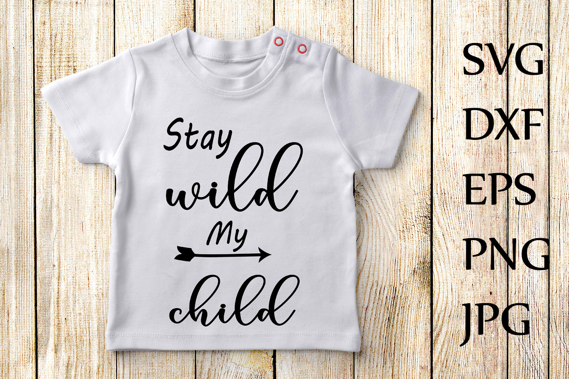 Stay wild my child Svg example image 1