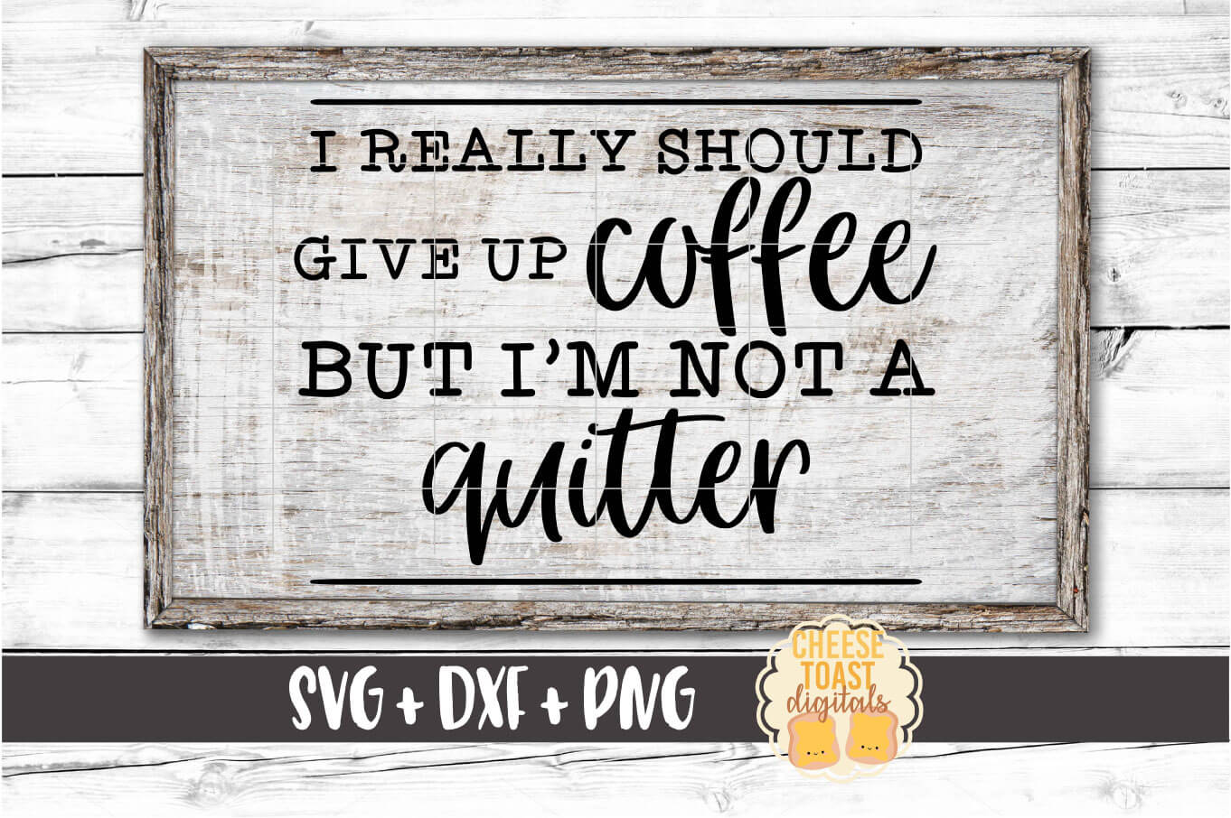 I Really Should Give Up Coffee But I'm Not A Quitter SVG example image 1