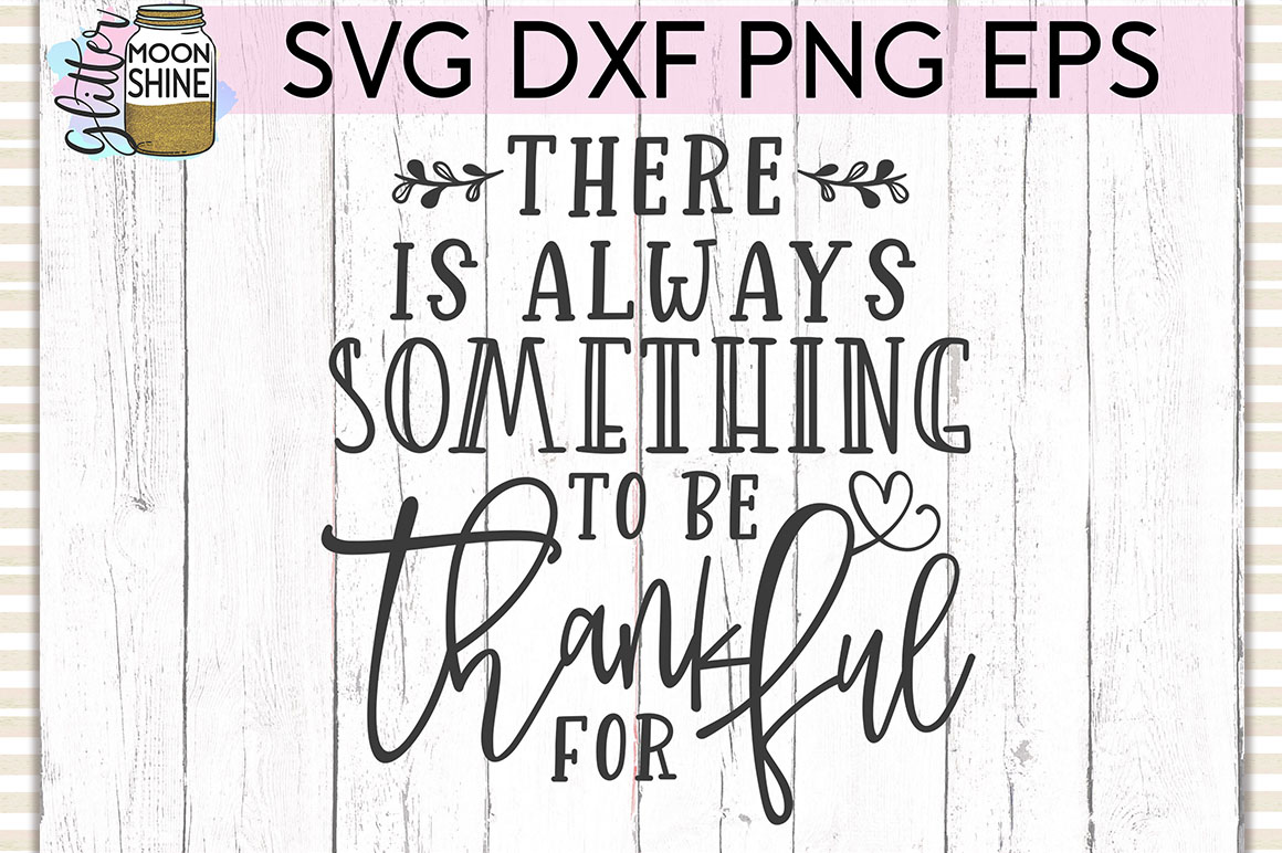 There Is Always Something SVG DXF PNG EPS Cutting Files example image 1