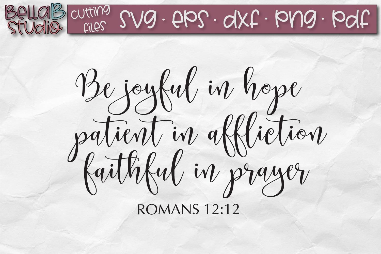 Romans 12 12 SVG, Bible Verse SVG, Be Joyful, Patient, example image 2