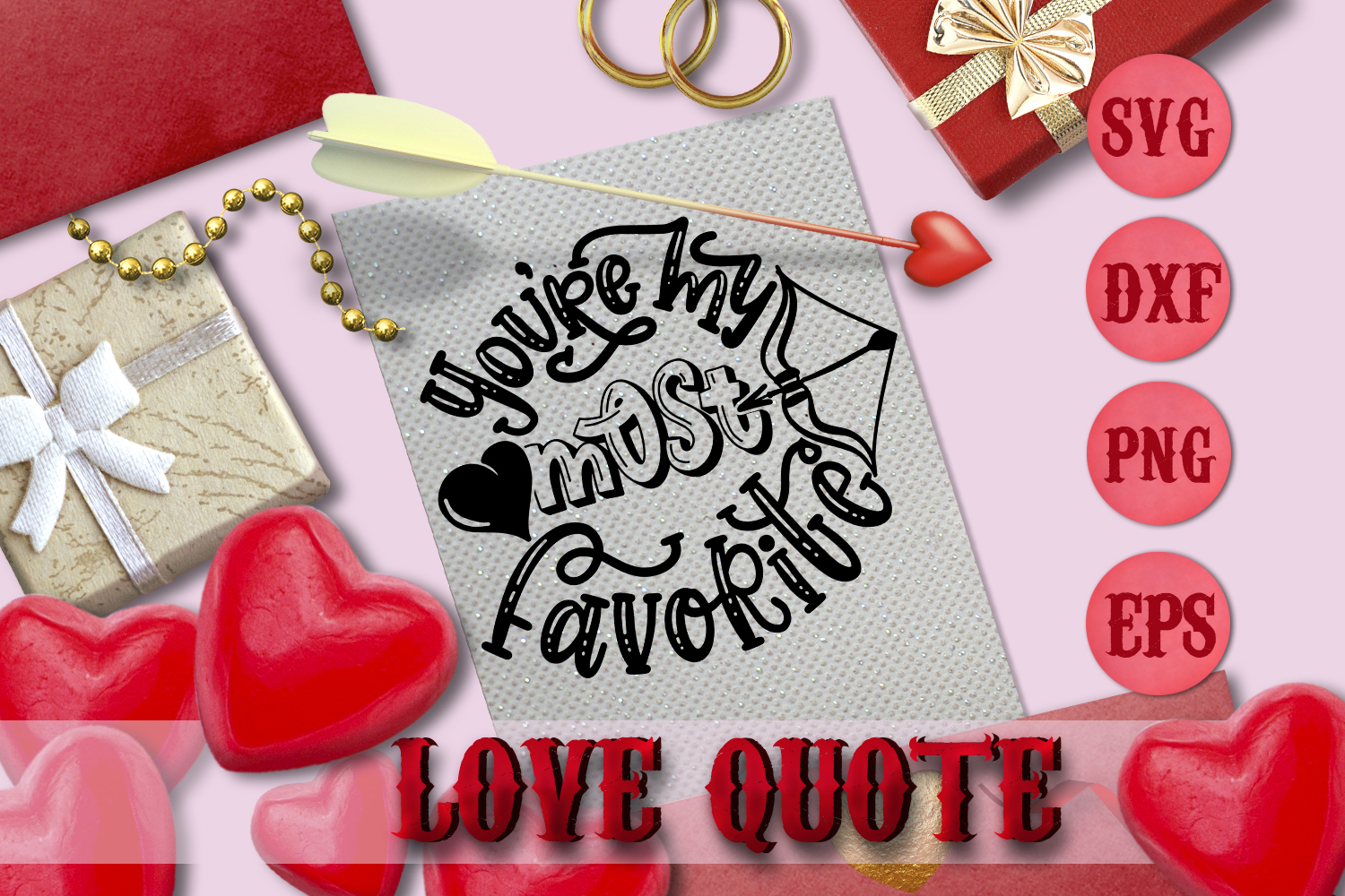 YOU'RE MY MOST FAVORITE quote Valentine svg Love SVG example image 1