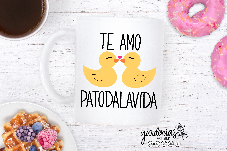 Te Amo Patodalavida SVG | Spanish Cut File | Duck Graphic example image 1