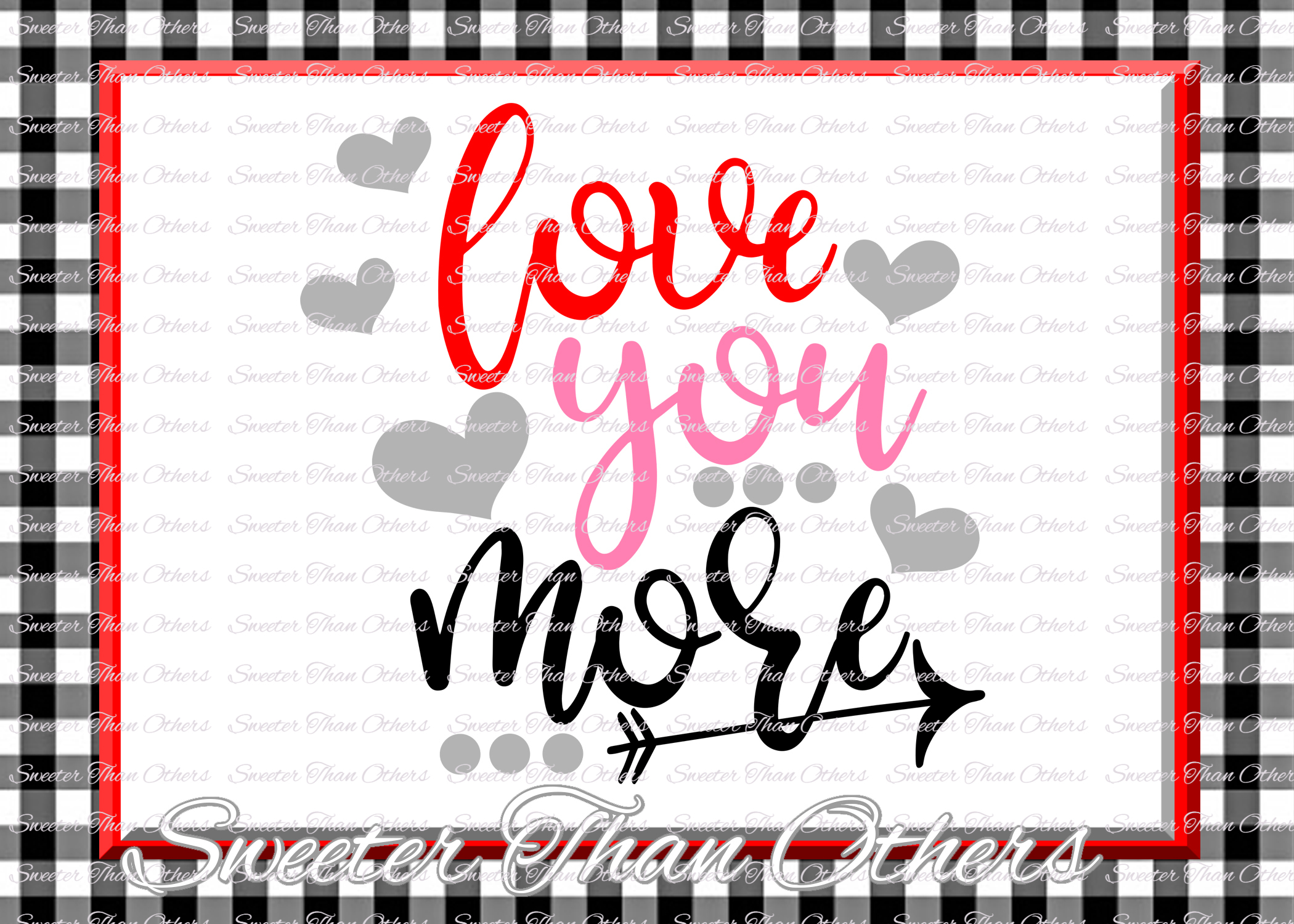 Love you More Svg, love svg, Valentines Day svg example image 1