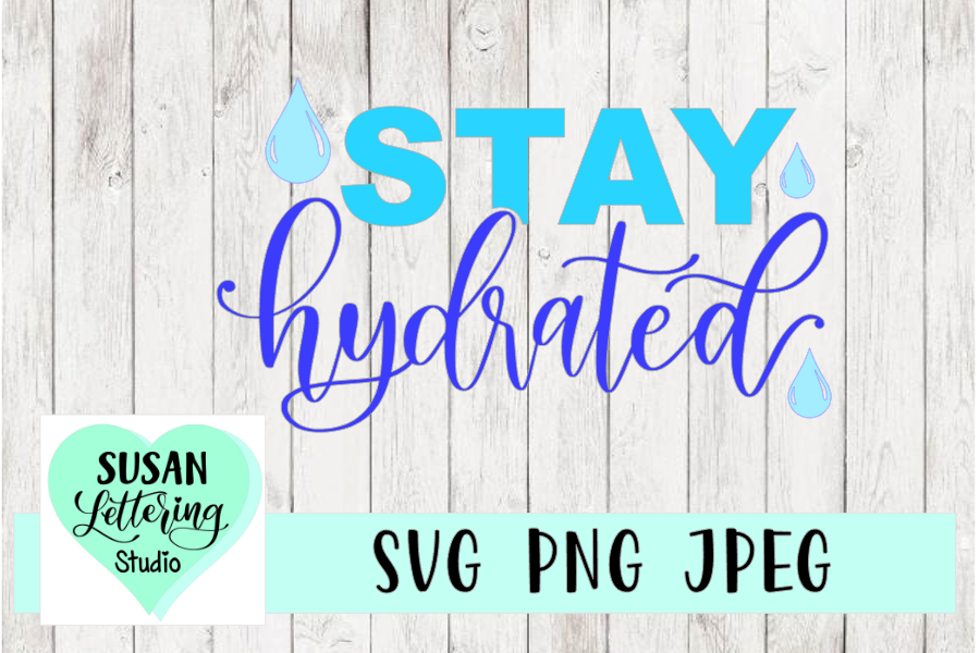 Stay Hydrated, Water, Water Drops SVG, PNG, JPEG example image 1