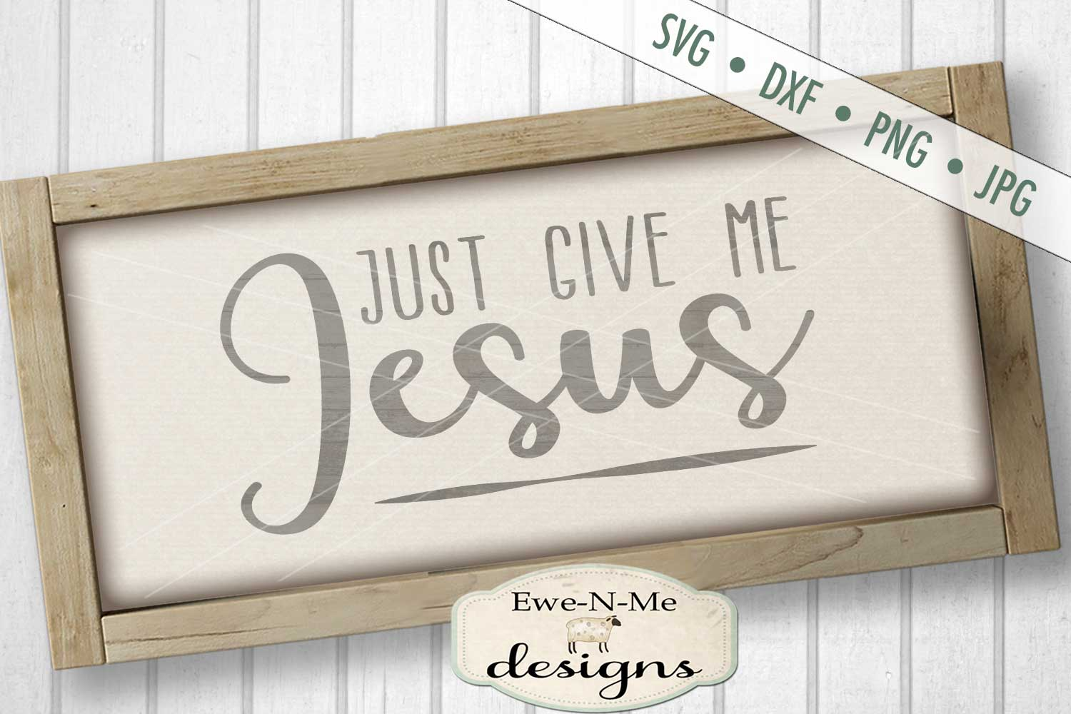 Just Give Me Jesus Christian SVG DXF Cut File example image 1