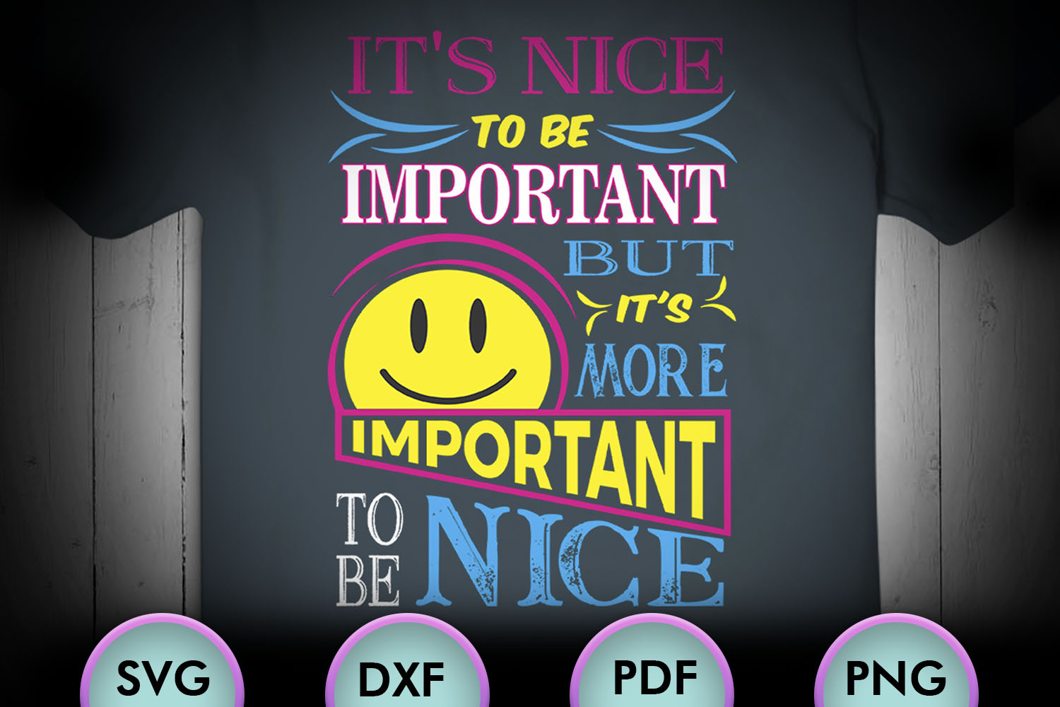 It's Nice To Be Important But The... SVG Design example image 1