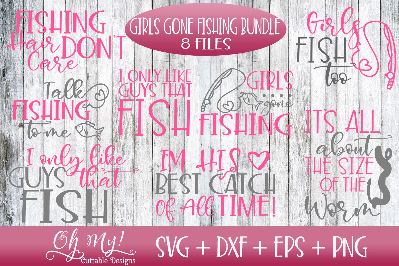 Girls Gone Fishing Bundle - 8 Files - SVG DXF EPS PNG Cuttin example image 1