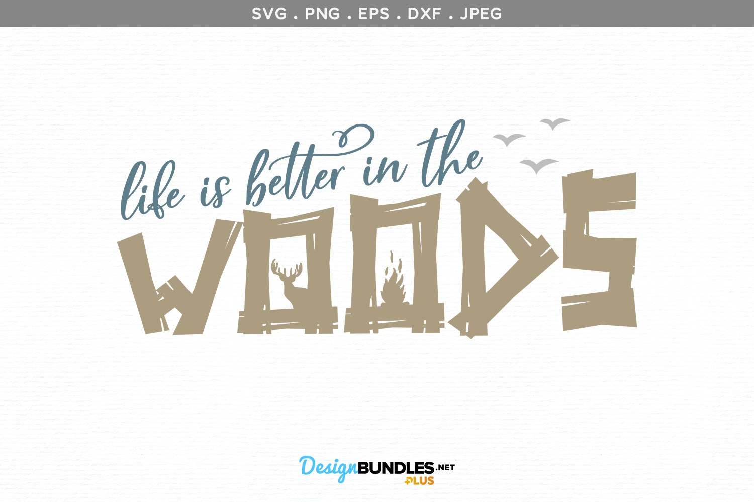 Life is Better in the Woods - svg & printable example image 2