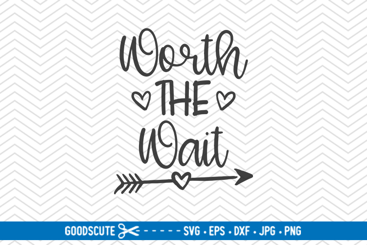 Worth The Wait - SVG DXF JPG PNG EPS example image 1