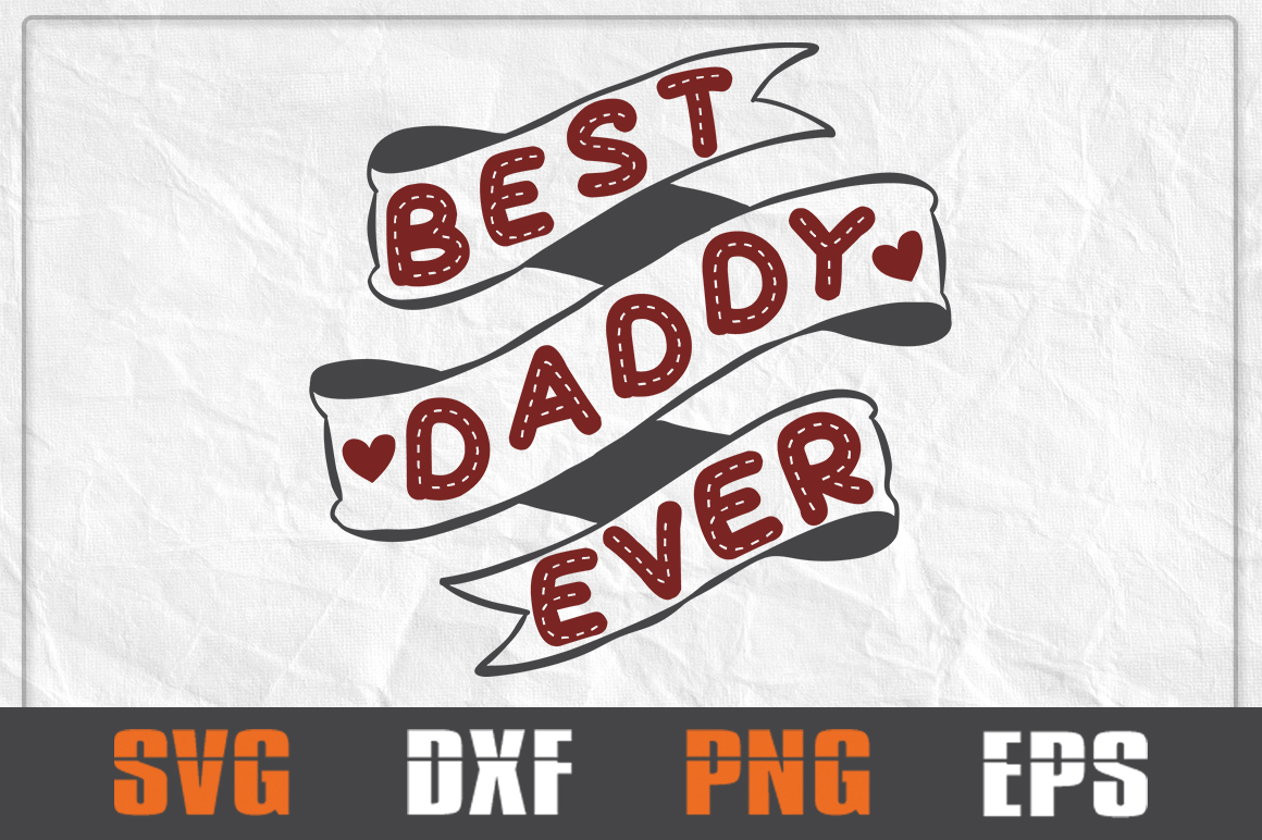 Best daddy ever svg, Daddy svg, Daddy t shirt, Daddy Gift example image 1