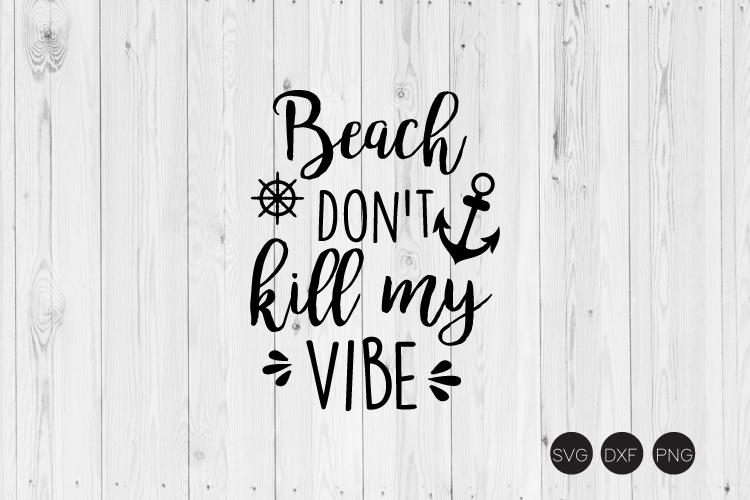 Beach Don't Kill My Vibe SVG example image 1